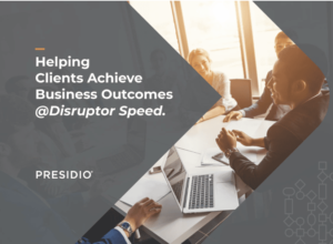 Helping clients achieve business outcomes at disruptor speed